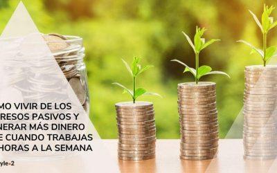 ▷ Las mejores formas de vivir de los ingresos pasivos